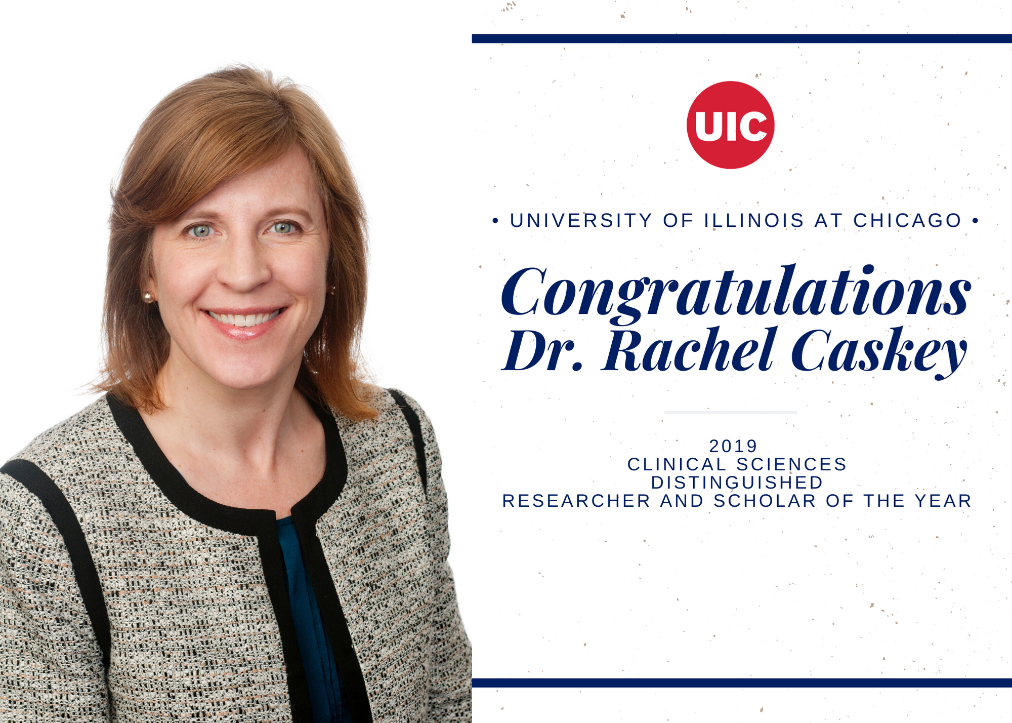 Dr. Rachel Caskey recipient of the 2019 UIC Distinguished Researcher and Scholar of the Year Award